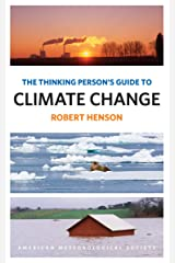The Thinking Person's Guide to Climate Change Kindle Edition