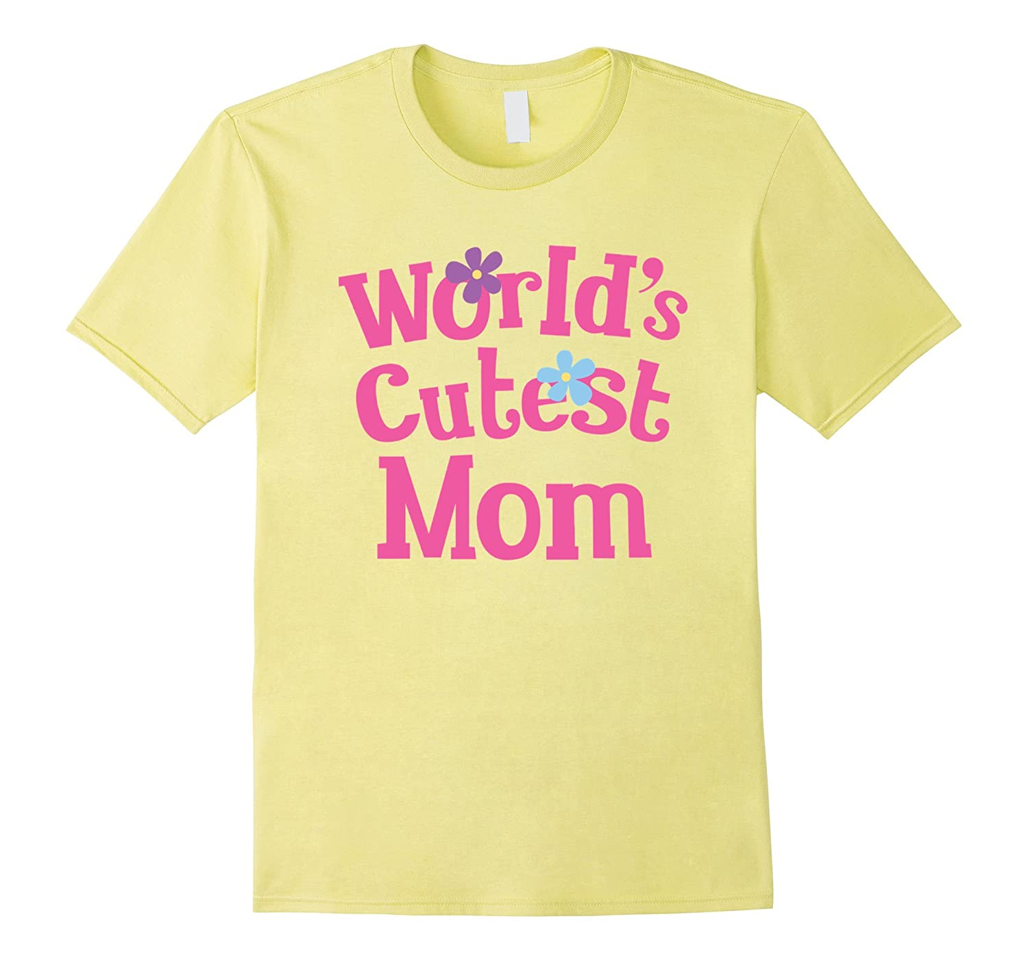 Worlds Cutest Mom T-shirt Mothers Day Gift Tee-BN