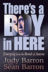 There's A Boy In Here: Emerging from the Bonds of Autism Kindle Edition