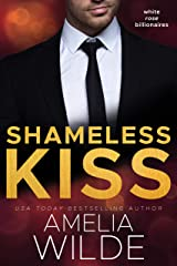 Shameless Kiss (White Rose Billionaires Book 3) Kindle Edition