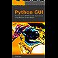 Python GUI: Develop Cross Platform GUI Applications using Python, Qt5 and PyQt5 (English Edition)