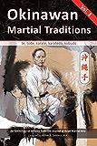 Okinawan Martial Traditions Vol. 3: Te, Tode, Karate, Karatedo, Kobudo (English Edition)