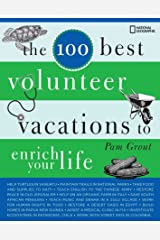 The 100 Best Volunteer Vacations to Enrich Your Life Paperback