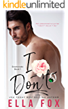 I Don't (Enamorado Book 1)