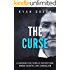 The Curse: A Shocking True Story of Superstition, Human Sacrifice and Cannibalism (True Crime)
