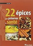 22 épices pour préserver la santé