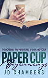 Paper Cup Beginnings (The Incredibly Raw Adventures of Sven and Victor Book 1)