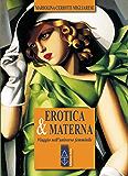Erotica & materna: Viaggio nell'universo femminile