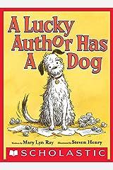 A Lucky Author Has a Dog Kindle Edition