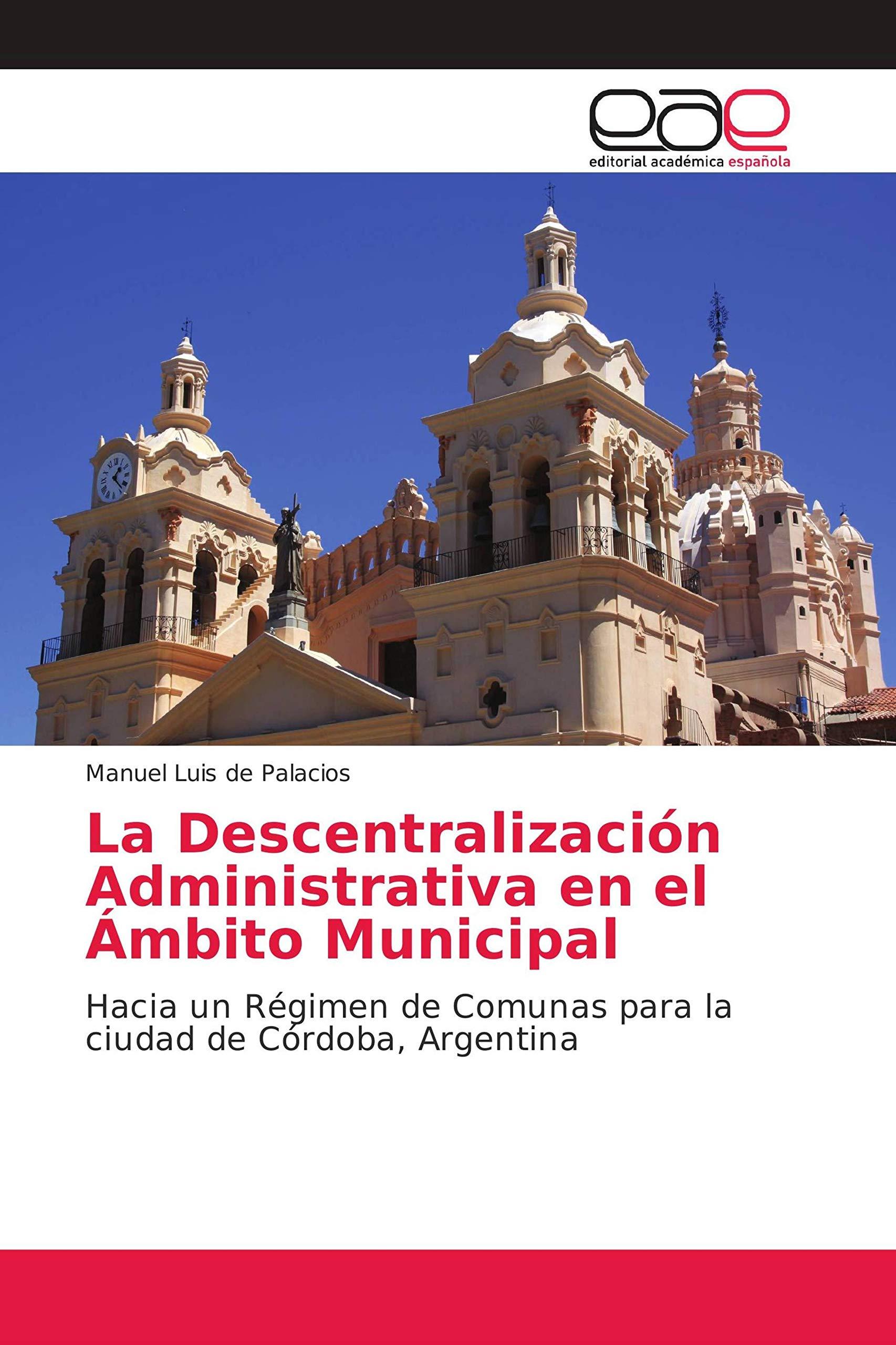 de Palacios, M: Descentralización Administrativa en el Ámbit: Amazon.es: de Palacios, Manuel Luis: Libros