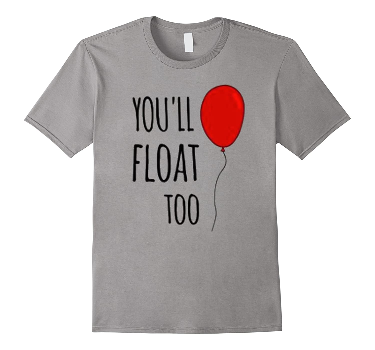 You'll float too red ballon t-shirt Horror Halloween Scary-FL