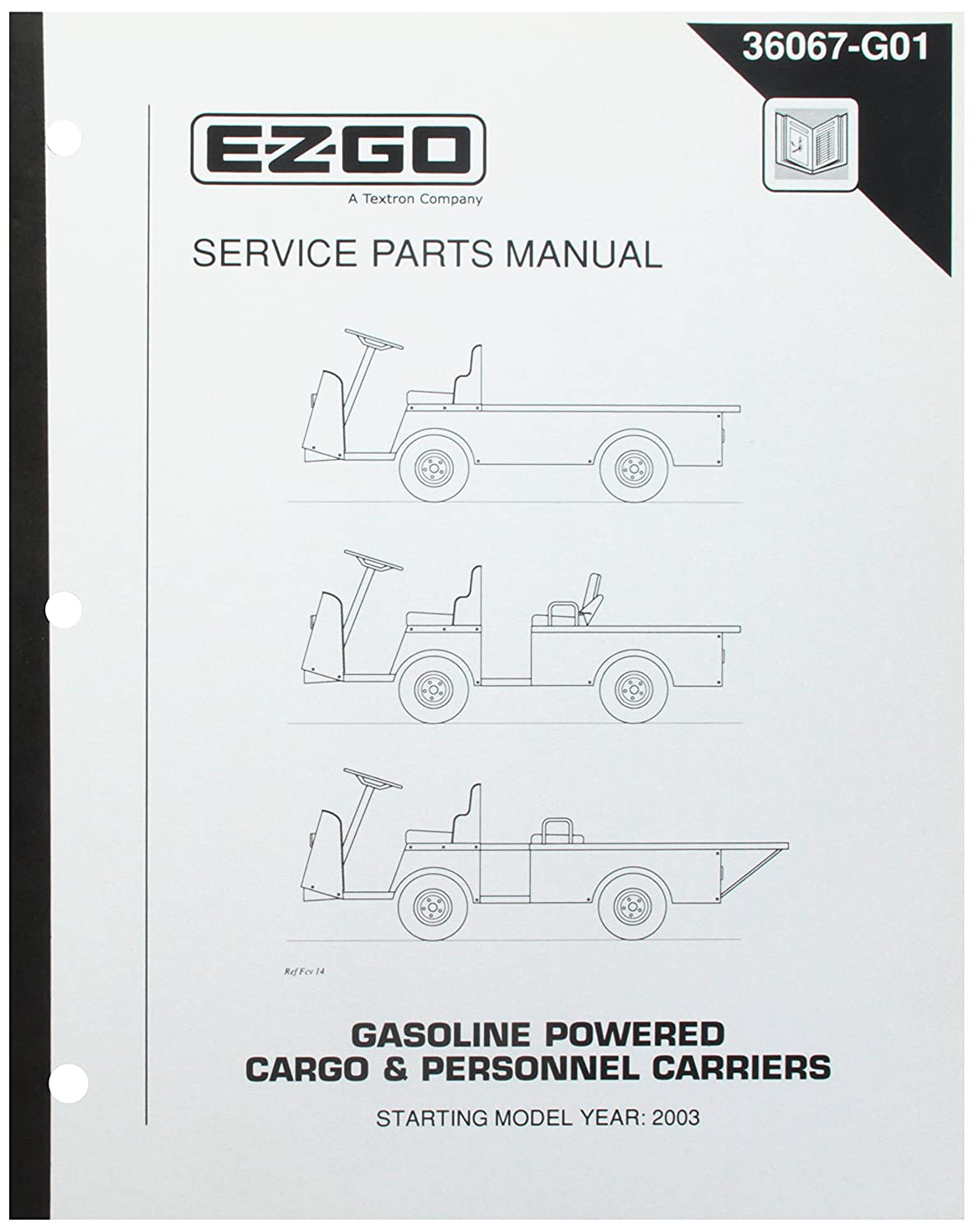 Amazon.com : EZGO 36067G01 2003 Service Parts Manual for Gas Cargo and  Personnel Carrier Vehicles : Outdoor Decorative Fences : Garden & Outdoor