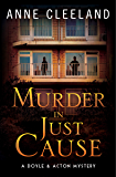 Murder in Just Cause: A Doyle & Acton Mystery (The Doyle & Acton Mystery Series Book 9)