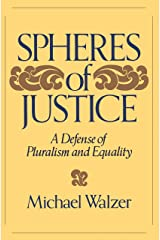 Spheres Of Justice: A Defense Of Pluralism And Equality Kindle Edition