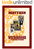 A Scorched and Mystified Wilderness: And Other Stories