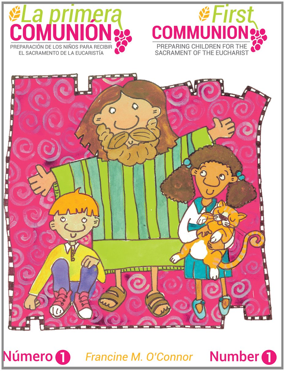 Amazon Com La Primera Comunión The First Communion Bilingual Edition Preparar A Los Niños Para El Sacramento De La Eucaristía 9780764823794 O Connor Francine Books