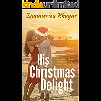 His Christmas Delight (Christmas romance Book 1)