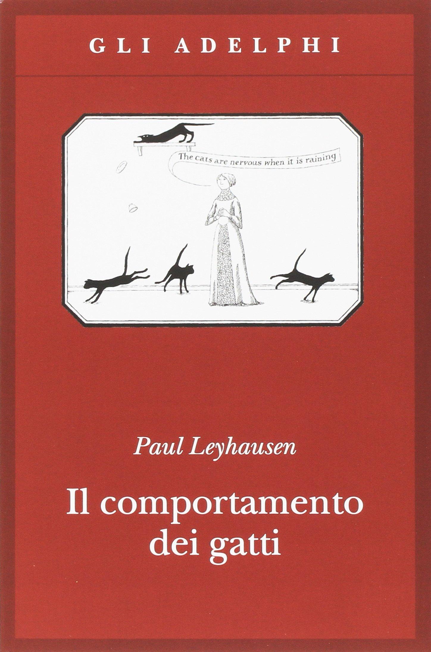 Il comportamento dei gatti Copertina flessibile – 7 feb 2001 Paul Leyhausen F. Scudo L. Sereni Adelphi