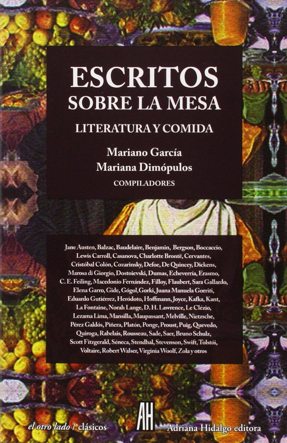 ESCRITOS SOBRE LA MESA:LITERATURA Y COMIDA pdf epub