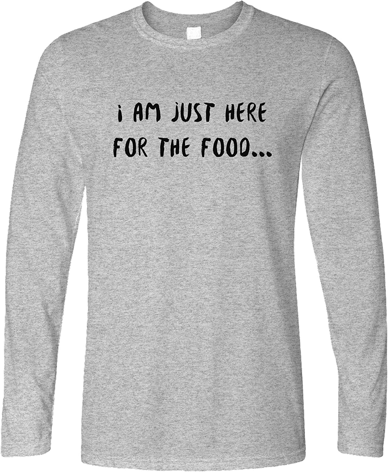 Novelty Long Sleeve I'm Just Here for The Food Slogan