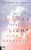 Wenn Donner und Licht sich berühren (German Edition)
