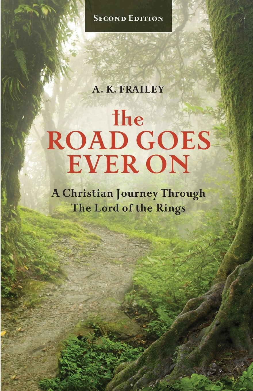 Download The Road Goes Ever On: A Christian Journey Through The Lord of the Rings pdf