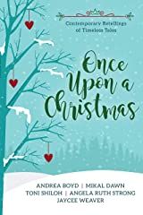 Once Upon a Christmas: Contemporary Retellings of Timeless Tales Kindle Edition