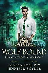 Wolf Bound (Lunar Academy, Year One Book 3) Kindle Edition
