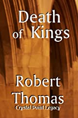 Death of Kings (The Crystal Legacy Series Book 3) Kindle Edition