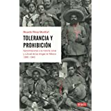 Tolerancia y prohibición: Aproximaciones a la historia social y cultural de las drogas en México 1840-1940