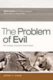 The Problem of Evil: The Challenge to Essential Christian Beliefs (B&h Studies in Christian Apologetics)