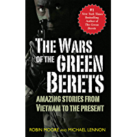 The Wars of the Green Berets: Amazing Stories from Vietnam to the Present Day