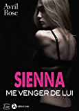 Sienna – Me venger de lui: Un roman bouleversant !