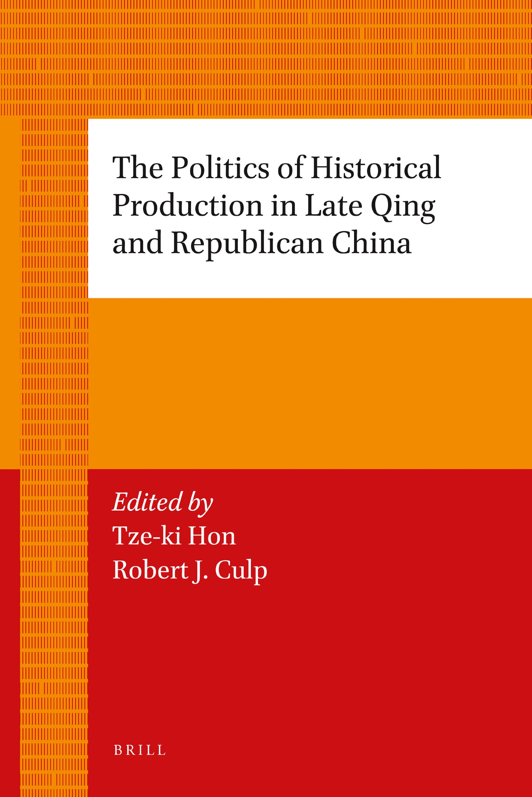 The Politics of Historical Production in Late Qing and Republican China PDF