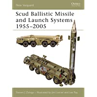 Scud Ballistic Missile and Launch Systems 1955–2005 (New Vanguard)