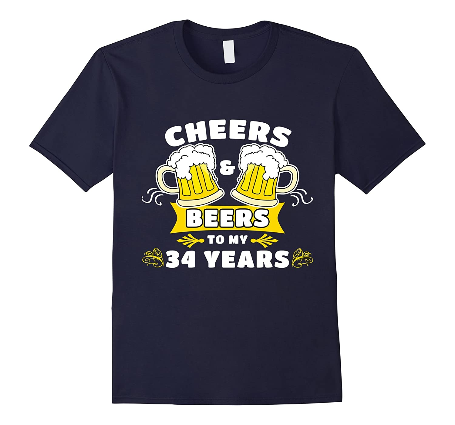 Cheers And Beers To My 34 Years T-Shirt 34th Birthday Gift-Art