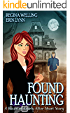Found Haunting: A Ghostly Mystery Series: Haunted Everly After Book 2.5