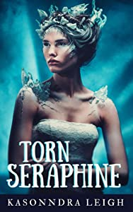 Torn Seraphine (The Seraphine Trilogy Book 3)