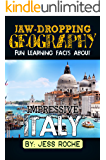 Jaw-Dropping Geography: Fun Learning Facts About IMPRESSIVE ITALY: Illustrated Fun Learning For Kids