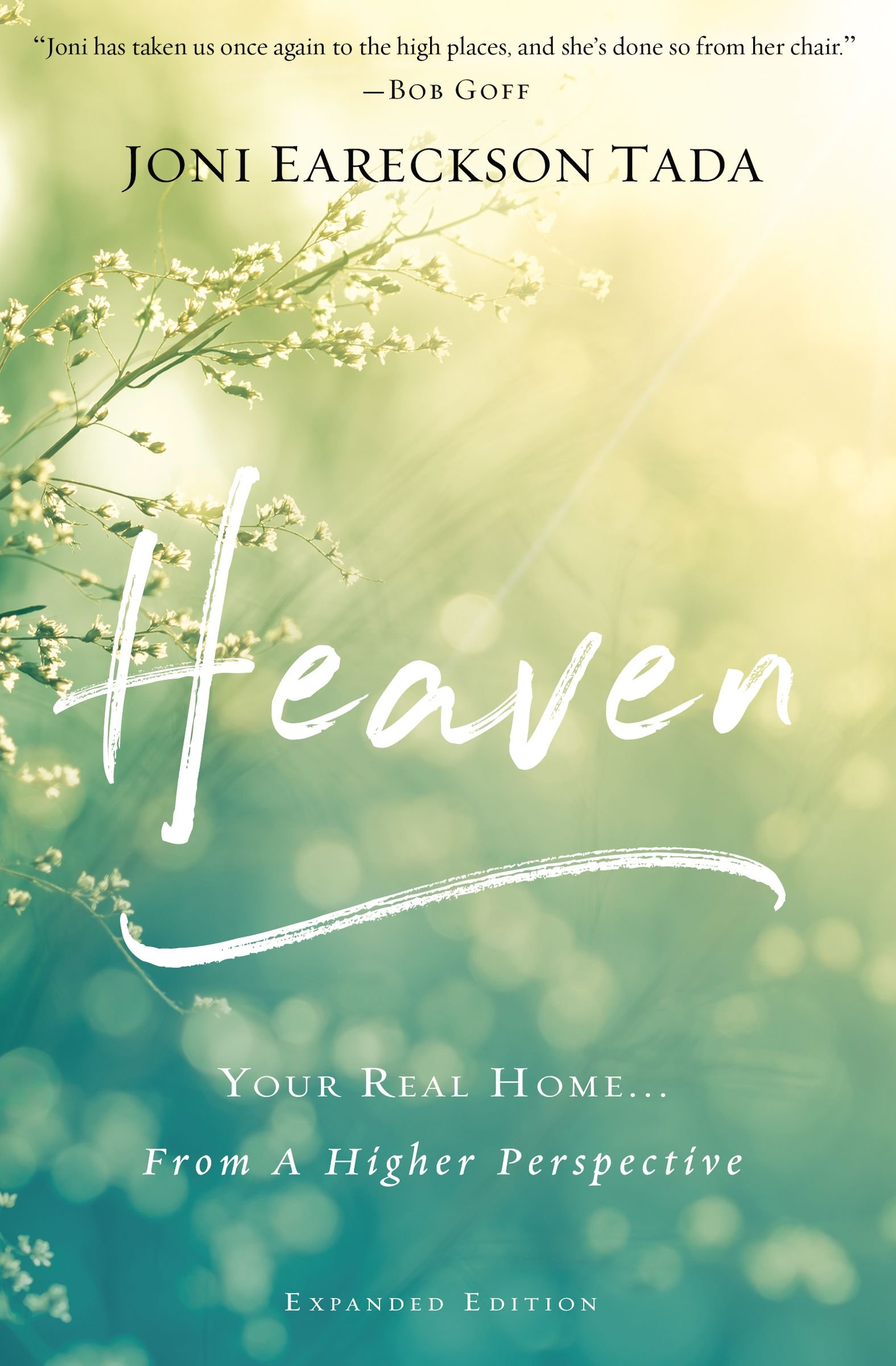 Heaven: Your Real Home   From a Higher Perspective: Joni Eareckson