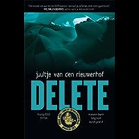 Delete: hoe een leven langzaam wordt gewist