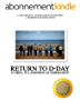 Return to D-Day: 35 Men, 70 Landings at Normandy (English Edition)