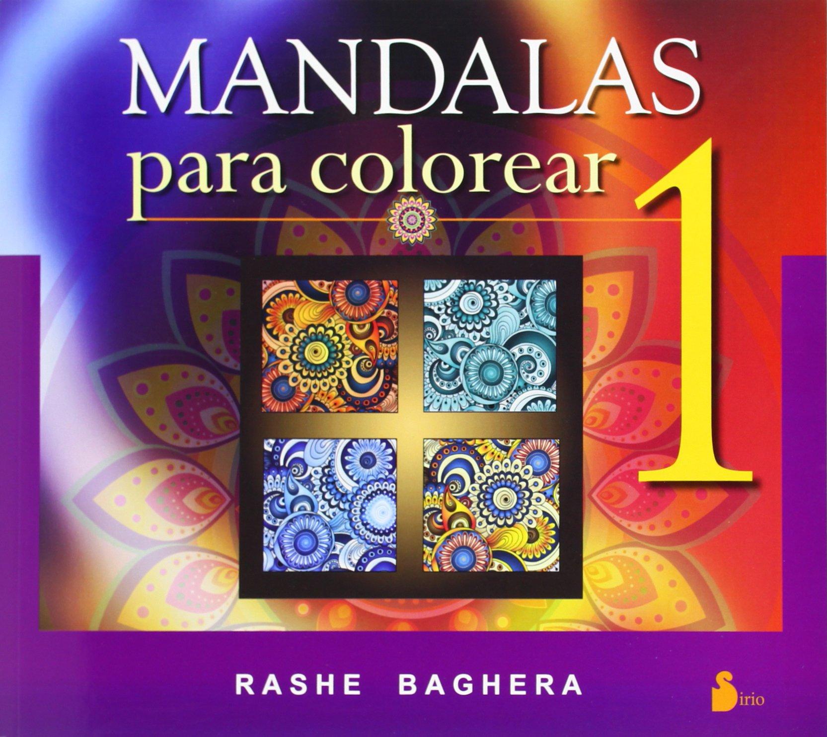 MANDALAS PARA COLOREAR. 1 (2014) Tapa blanda – 7 abr 2014 RASHE BAGUERA S.A. EDITORIAL SIRIO 8478089764 General