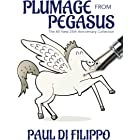 Plumage From Pegasus: The All-New 25th Anniversary Collection