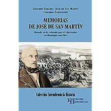 Memorias de José de San Martín: Basado en lo relatado por el Libertador en Boulogne-sur-Mer (Entendiendo la Historia nº 1) (Spanish Edition) May 18, 2018