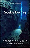 Scuba Diving: A Short Guide To Open Water