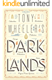 Tony Wheeler's Dark Lands1 (Lonely Planet Travel Literature)