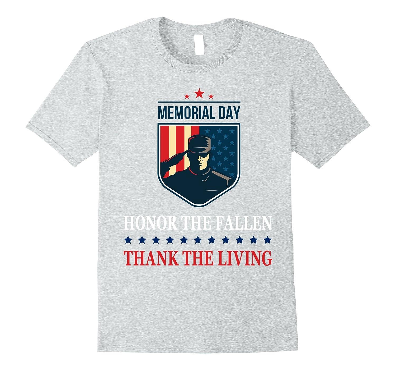 Honor The Fallen Thank Living Soldier – Memorial Day T-Shirt-CD ... a9c7a3c05