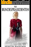 Die Bundespräsidentin (German Edition)