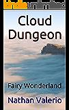 Cloud Dungeon: Fairy Wonderland